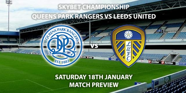 Match Betting Preview - Queens Park Rangers vs Leeds United. Saturday 18th January 2020, The Championship - Kiyan Prince Foundation Stadium. Live on Sky Sports Football HD – Kick-Off: 12:30 GMT.