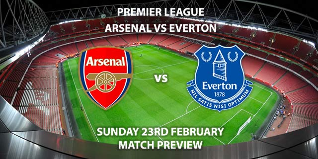 Match Betting Preview - Arsenal vs Everton. Sunday 23rd February 2020, FA Premier League - Emirates Stadium. Live on Sky Sports Premier League HD – Kick-Off: 20:00 GMT.