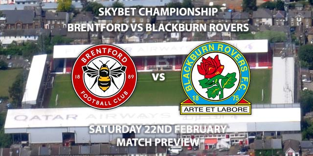 Match Betting Preview - Brentford vs Blackburn Rovers. Saturday 22nd February 2020, The Championship - Griffin Park. Live on Sky Sports Football HD – Kick-Off: 12:30 GMT.