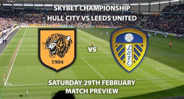 Match Betting Preview - Hull City vs Leeds United. Saturday 29th February 2020, The Championship - KCOM Stadium. Live on Sky Sports Main Football HD – Kick-Off: 12:30 GMT.