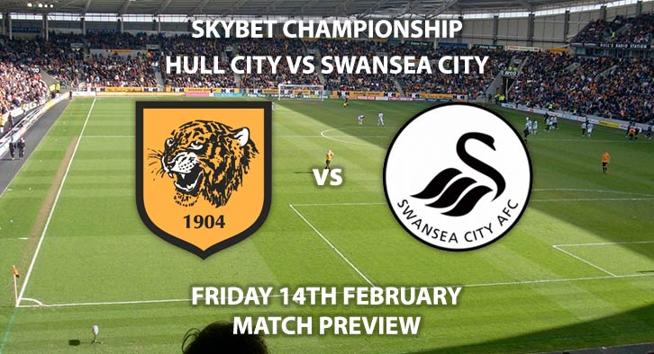 Match Betting Preview - Hull City vs Swansea City. Friday 14th February 2020, The Championship - The KCOM Stadium. Live on Sky Sports Football HD – Kick-Off: 19:45 GMT.