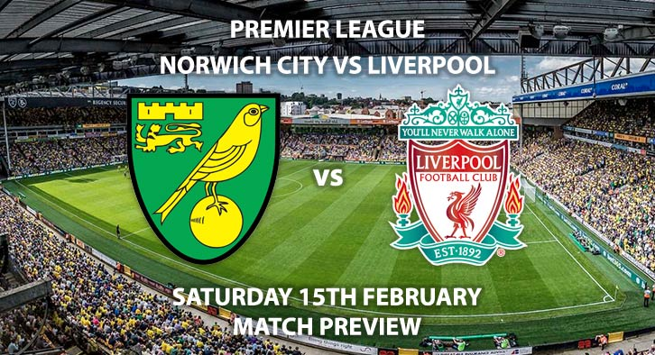 Match Betting Preview - Norwich vs Liverpool. Saturday 15th February 2020, FA Premier League - Carrow Road. Live on Sky Sports Premier League HD – Kick-Off: 17:30 GMT.
