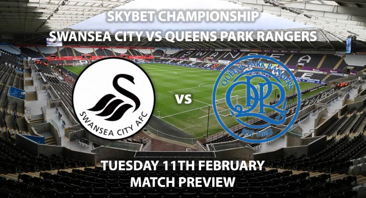 Match Betting Preview - Swansea City vs QPR. Tuesday 11th February 2020, The Championship - Liberty Stadium. Live on Sky Sports Football HD – Kick-Off: 19:45 GMT.