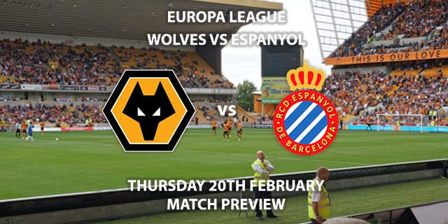 Match Betting Preview - Wolves vs Espanyol. Thursday 20th February 2020, UEFA Europa League - Jan Breydel Stadium. Live on BT Sport ESPN – Kick-Off: 20:00 GMT.