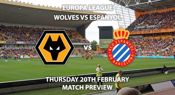 Match Betting Preview - Wolves vs Espanyol. Thursday 20th February 2020, UEFA Europa League - Jan Breydel Stadium. Live on BT Sport ESPN – Kick-Off: 20:00 GMT.