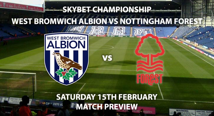 Match Betting Preview - West Brom vs Nottingham Forest. Saturday 15th February 2020, The Championship - The Hawthorns. Live on Sky Sports Football HD – Kick-Off: 12:30 GMT.