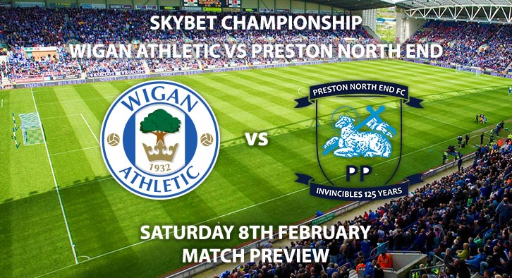Match Betting Preview - Wigan Athletic vs Preston North End. Saturday 8th February 2020, The Championship - DW Stadium. Live on Sky Sports Football HD – Kick-Off: 12:30 GMT.