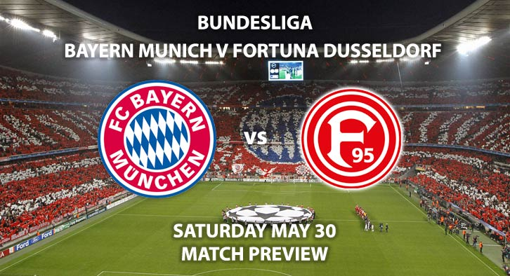 Match Betting Preview - Bayern Munich vs Fortuna Dusseldorf. Saturday 30th May 2020, Allianz Arena. Live on BT Sport 1 – Kick-Off: 17:30 BST.