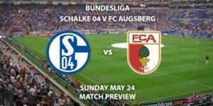 I Match Betting Preview - Schalke vs FC Augsburg. Sunday 24th May 2020, VELTINS-Arena. Live on BT Sport 1 – Kick-Off: 14:30 BST.