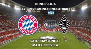 Match Betting Preview - Bayern Munich vs Borussia Monchengladbach. Saturday 13th June 2020, Allianz Arena. Live on BT Sport 1 – Kick-Off: 17:30 BST.