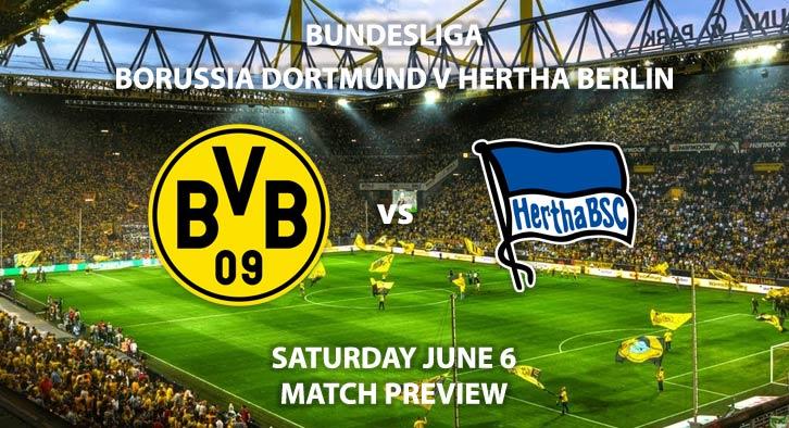 Match Betting Preview - Borussia Dortmund vs Hertha Berlin. Saturday 6th June 2020, Signal Iduna Park. Live on BT Sport 1 – Kick-Off: 17:30 BST.