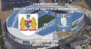 Match Betting Preview - Bristol City vs Sheffield Wednesday. Sunday 28th June2020, The Championship, Ashton Gate. Sky Sports Football HD - Kick-Off: 12:00 BST.
