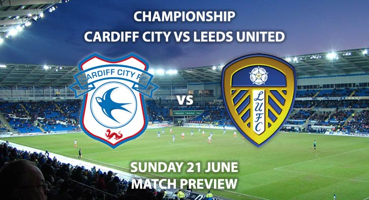 Match Betting Preview - Cardiff City vs Leeds United. Sunday 21st June 2020, The Championship, Cardiff City Stadium. Sky Sports Football HD - Kick-Off: 12:00 BST.