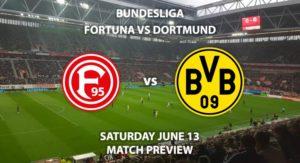 Match Betting Preview - Fortuna Dusseldorf vs Borussia Dortmund. Saturday 13th June 2020, Merkur Spiel-Arena. Live on BT Sport 1 – Kick-Off: 14:30 BST.