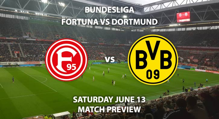 Match Betting Preview - Fortuna Dusseldorf vs Borussia Dortmund. Saturday 13th June 2020, Merkur Spiel-Arena. Live on BT Sport 1 – Kick-Off: 14:30 BST.