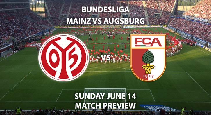 Match Betting Preview - Mainz FSV vs Augsburg. Sunday 14th June 2020, Opel Arena. Live on BT Sport 1 – Kick-Off: 14:30 BST.