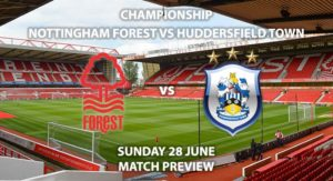 Match Betting Preview - Nottingham Forest vs Huddersfield Town. Sunday 28th June2020, The Championship, City Ground. Sky Sports Football HD - Kick-Off: 14:15 BST.