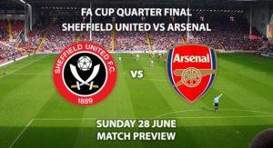 Match Betting Preview - Sheffield United vs Arsenal. Sunday 28th June2020, FA Cup Quarter-Final, Brammall Lane. Live on BT Sport 1 - Kick-Off: 13:00 BST.