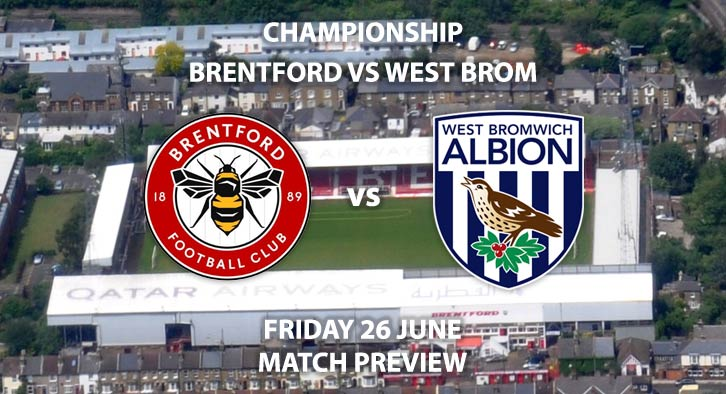 Match Betting Preview - Brentford vs West Brom. Friday 26th June 2020, The Championship, Griffin Park. Sky Sports Football HD - Kick-Off: 19:45 GMT.