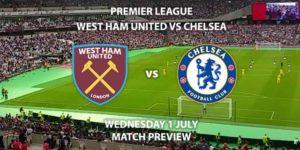 Match Betting Preview - West Ham United vs Chelsea. Wednesday 1st July 2020, FA Premier League, The London Stadium. Live on Sky Sports Premier League - Kick-Off: 20:15 BST.
